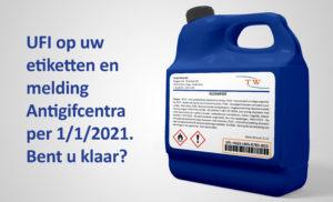 UFI op uw etiketten en aanmelding bij Antigifcentra